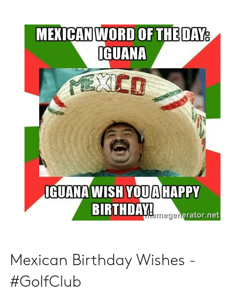 Mexican Word Of The Day Happy Birthday Meme Mexican