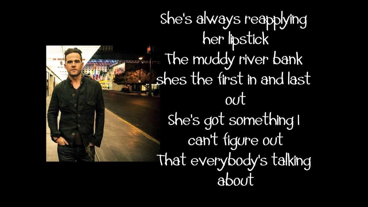 Whatever She\'s Got- David Nail lyrics | songs | Pinterest