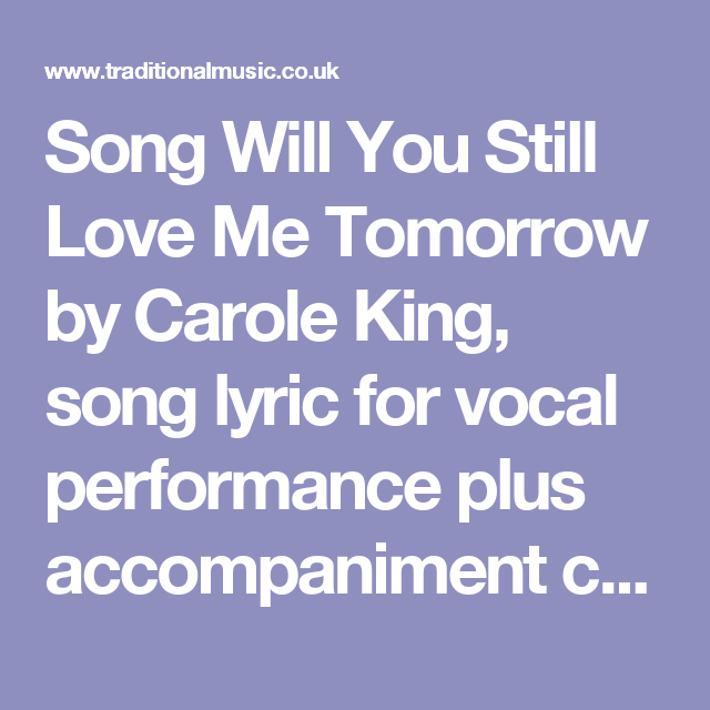 Song Will You Still Love Me Tomorrow by Carole King, song lyric for ...