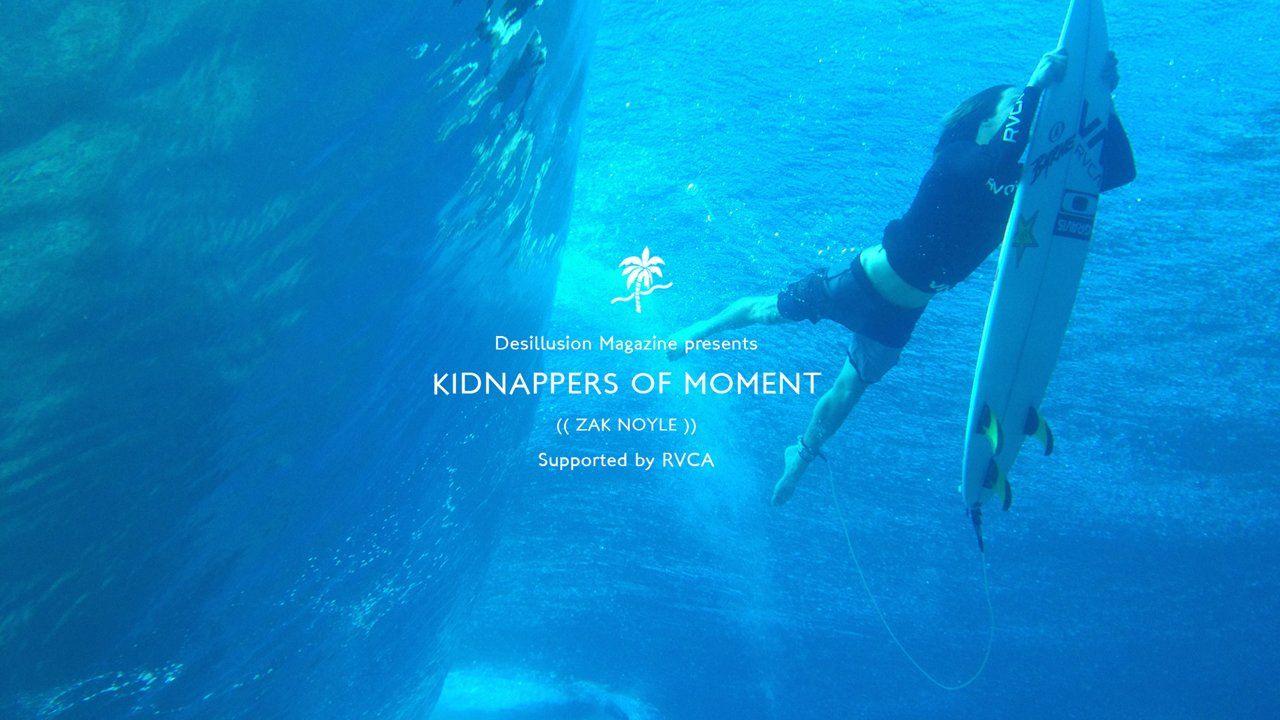 Kidnappers of Moment  - Zak Noyle. - Pour le sous-titrage francais, selectionnez CC dans la barre de Lecture -  Based in Oahu, Hawaii, surf ...
