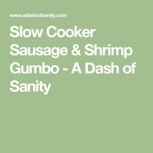 Slow Cooker Sausage & Shrimp Gumbo - A Dash of Sanity