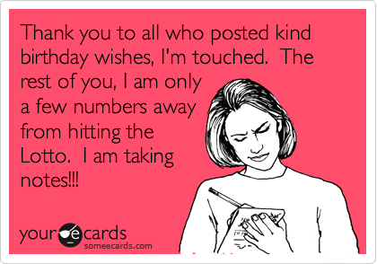 Group Of Thank You To All Who Posted Kind Birthday Wishes I M Sarcastic Happy Birthday Wishes