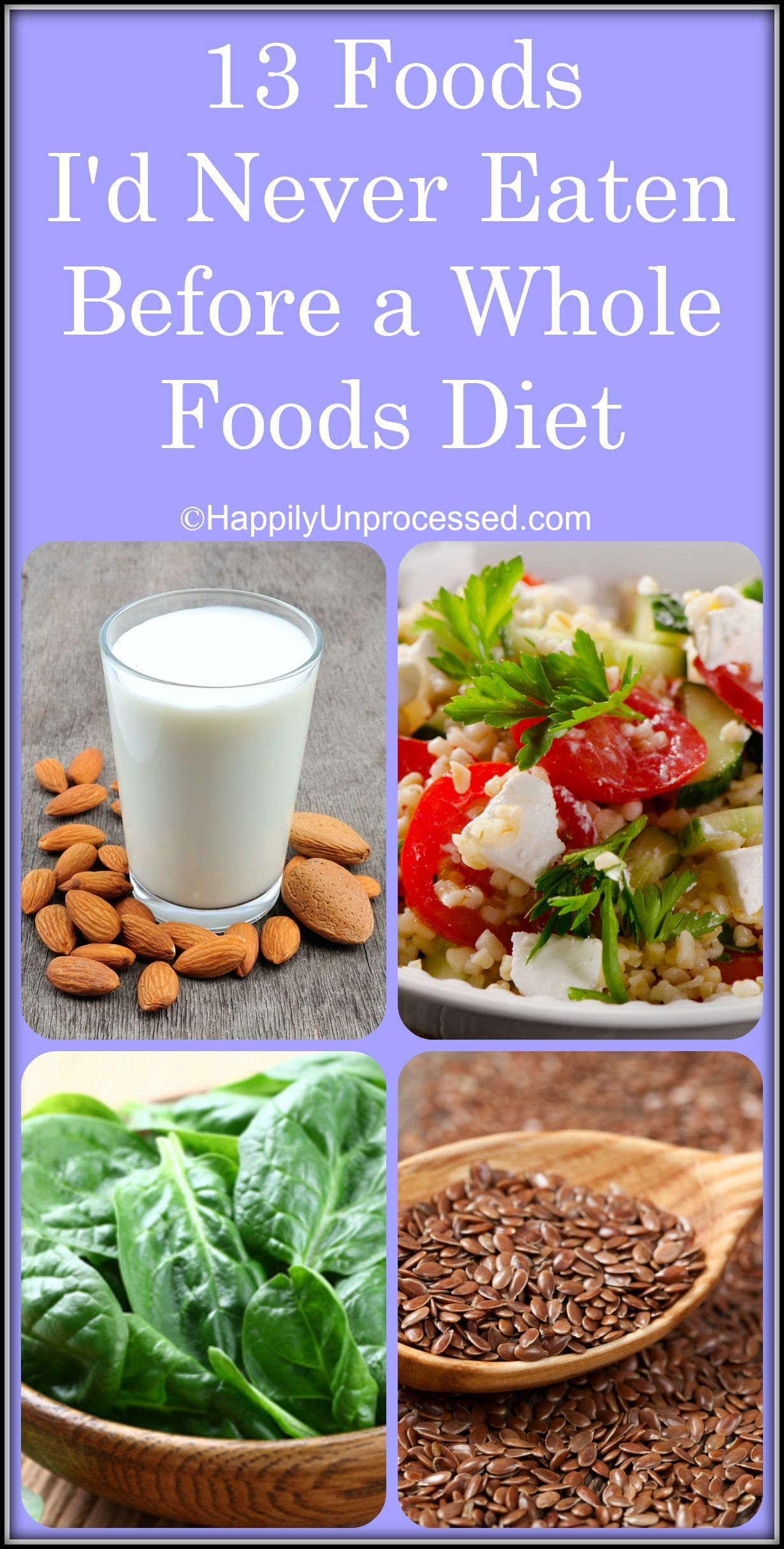 Switching over to a whole foods diet sometimes can be overwhelming and  sometimes it just takes baby steps instead of diving in all at once. Here  are 13 ...