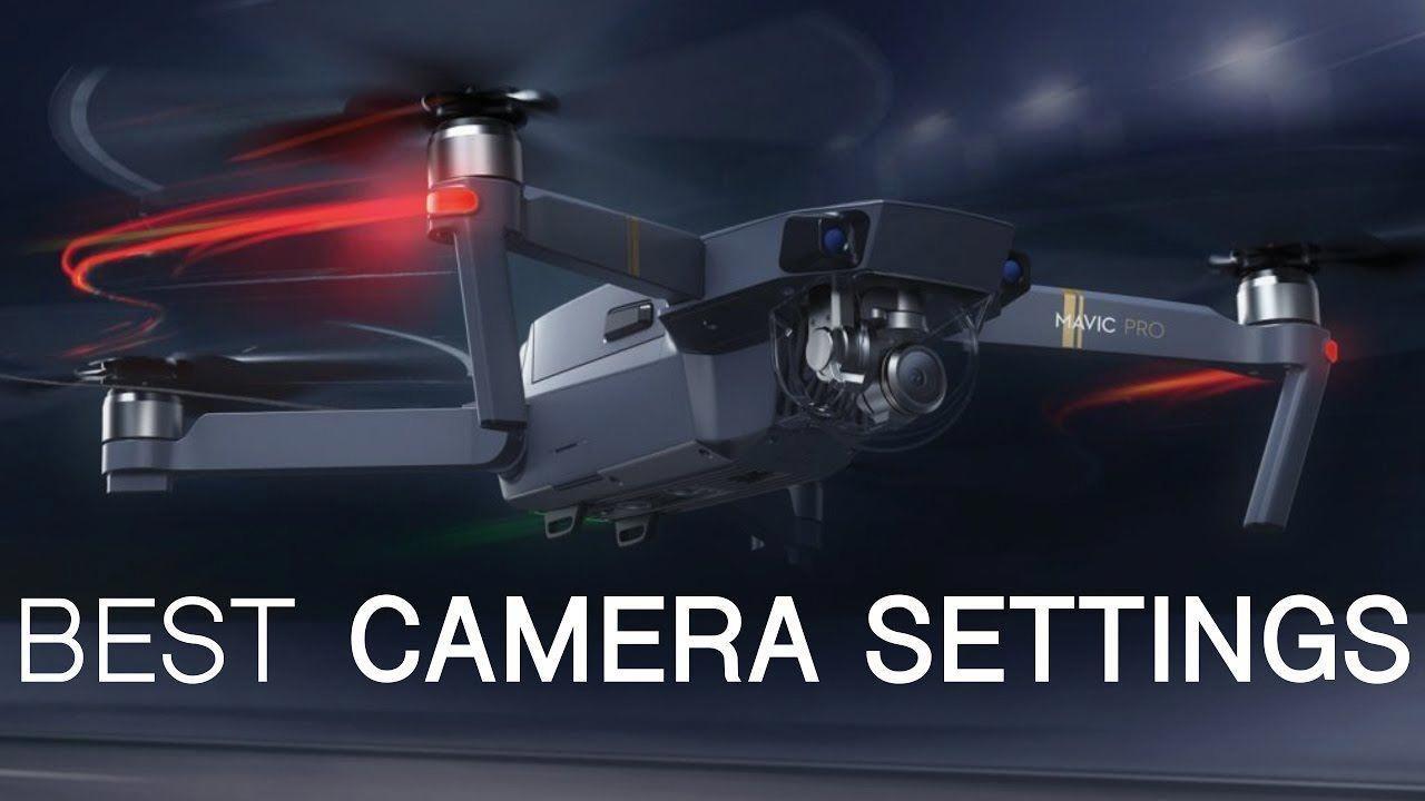 Dji Mavic Pro Best Camera Settings Walkthrough Mavicprodjiimages Mavic Pro Dji Mavic Pro Mavic Drone