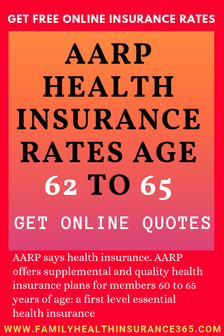 AARP health insurance rates age 62 to 65 [Get online