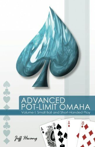 Advanced Pot Limit Omaha Small Ball And Short Handed Play Volume