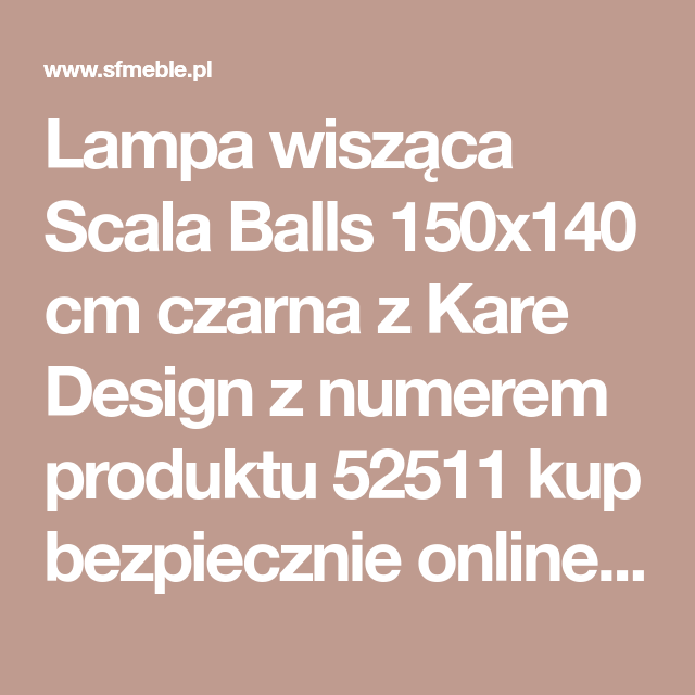 Lampa Wiszaca Scala Balls 150x140 Cm Czarna Z Kare Design Z Numerem Produktu 52511 Kup Bezpiecznie Online Na Sfmeble Pl Za Pln 989 82 30 Dni Design Ball Kare
