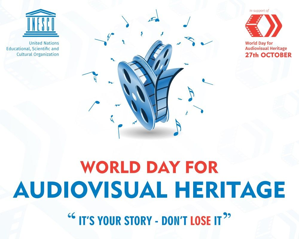 27th October 2016 World Day For Audiovisual Heritage World Days Heritage Day