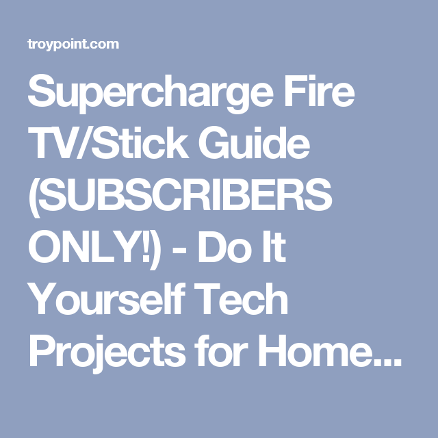 Supercharge Fire TV/Stick Guide (SUBSCRIBERS ONLY!) - Do It