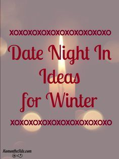 date night in ideas for winter so you can warm things up with fun