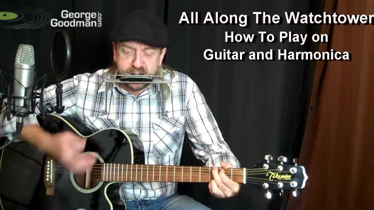 All Along The Watchtower Bob Dylan Harmonica And Guitar Lesson