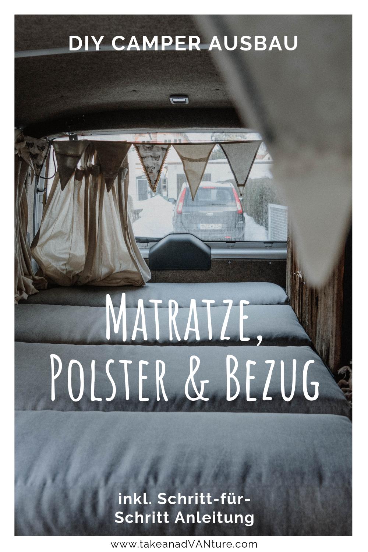 Selbstausbau Kastenwagen Matratze Polster Bezug Take An Advanture Matratze Schaummatratze Micro Camper