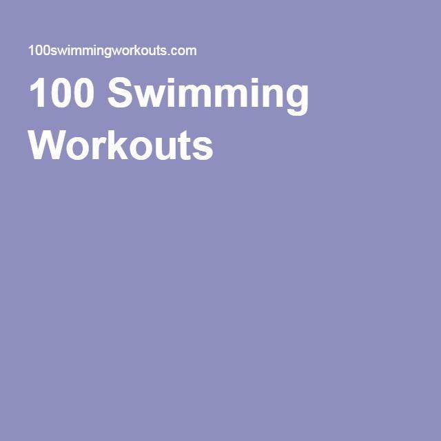 100 Swimming Workouts Swimming Workout Pool Workout Swim Workout Plan