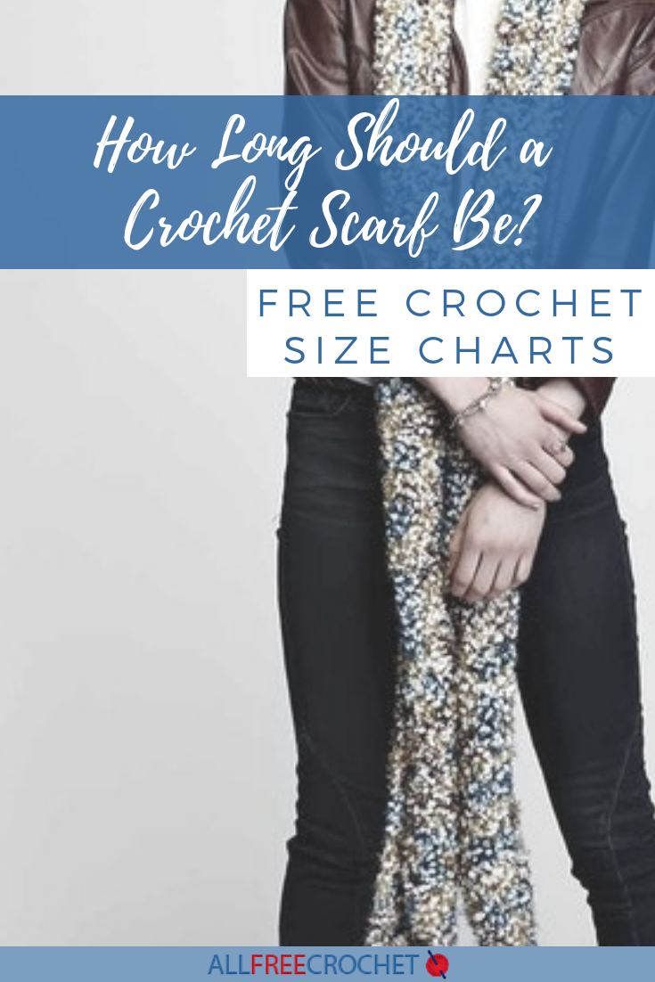 Learn The Best Length For A Crochet Scarf Of All Sizes Includes How To Size Crochet Scarves For All Sty Crochet Mens Scarf Crochet Scarf Scarf Crochet Pattern