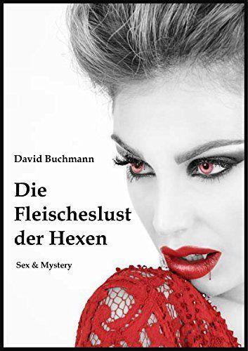 Die Fleischeslust der Hexen  (Sex & Mystery), http://www.amazon.de/dp/B01CCBLEQ8/ref=cm_sw_r_pi_awdl_OZ7exb1M6VPA8