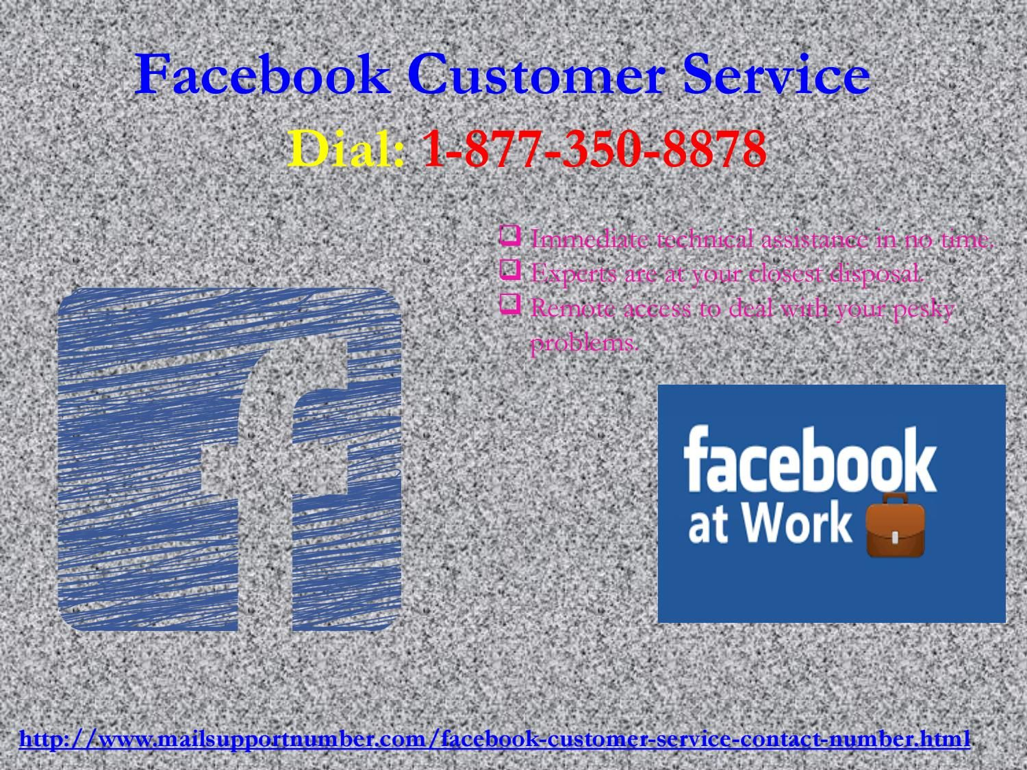 Abolish spreading scams on Facebook via Facebook Customer Service 1-877-3508878To overcome the destructive scams spreading on Facebook, all you need to do is to make a call at our toll-free number 1-877-350-8878 where your call will be attended by our sedulous techies who will provide you the simplest possible solution for all your Facebook issues. Just acquire our Facebook Customer Service now. http://www.mailsupportnumber.com/facebook-customer-service-contact-number.html