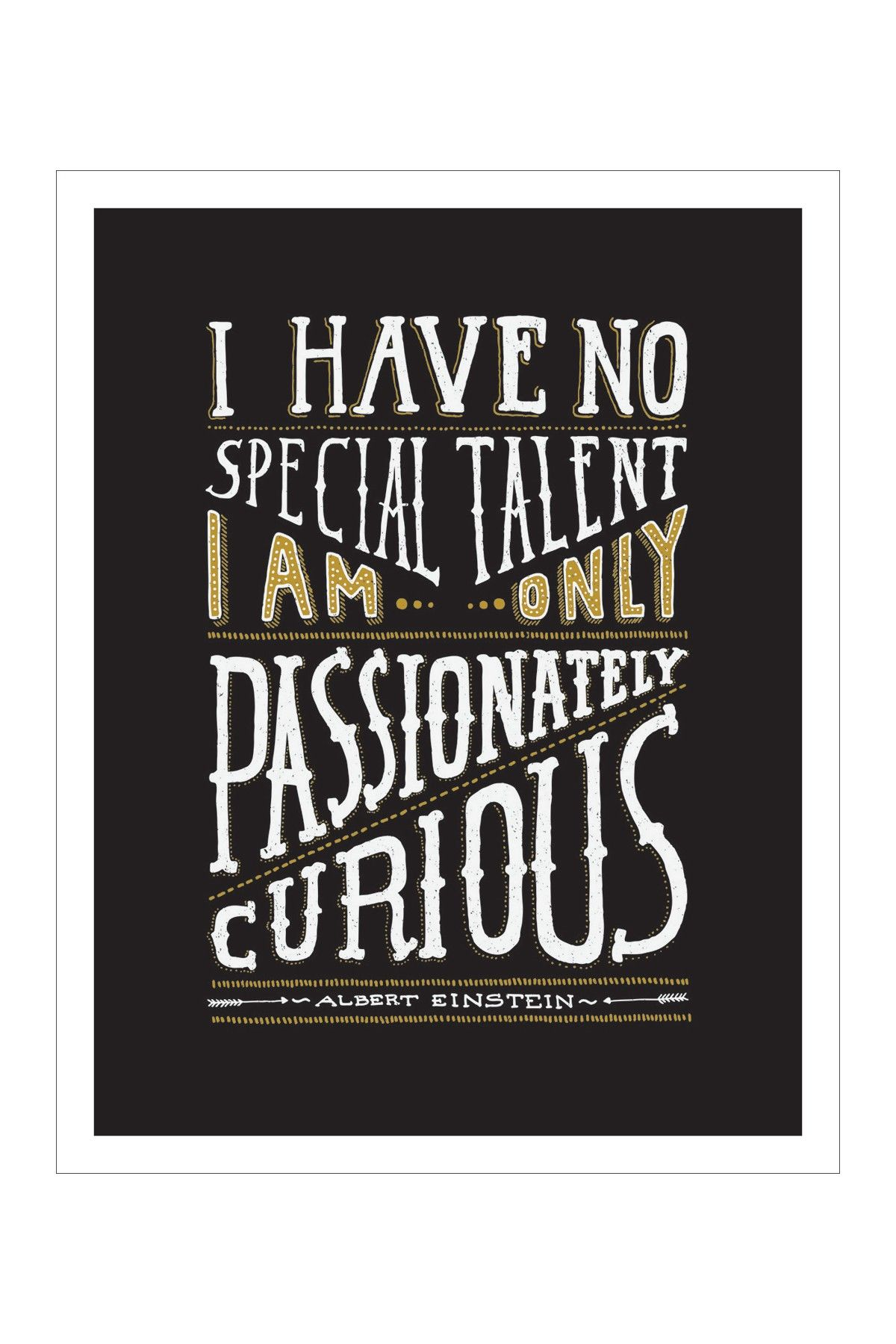 "Curiosity Quotes I Have No Special Talenti Am Only Passionately Curious."" Albert"