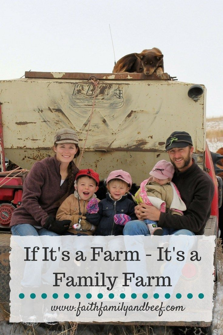 What I do have is my life experience in its entirety, and my experience tells me that if it's a farm – it's a family farm.
