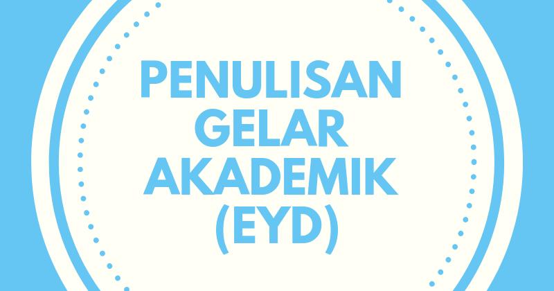 Penulisan Gelar Akademik Eyd Eyd