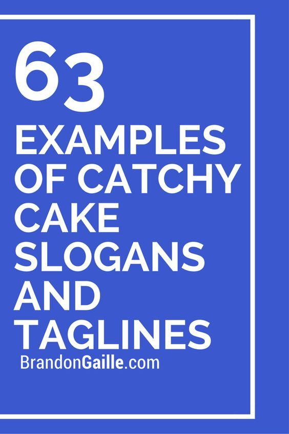 65 Examples of Catchy Cake Slogans and Taglines Pinterest Slogan