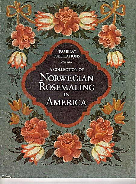 Vintage Norwegian Rosemaling In America Tole Craft Patterns At