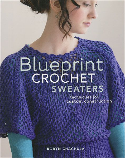 Blueprint crochet sweaters crochet patterns pinterest crochet blueprint crochet sweaters malvernweather Image collections