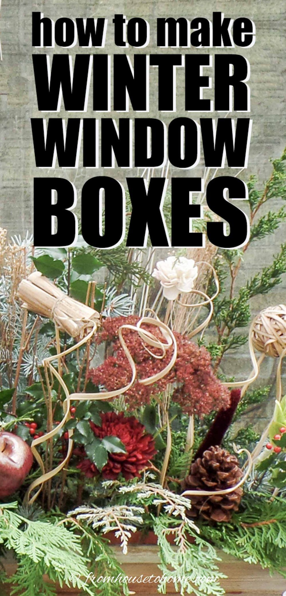 How To Make Winter Window Boxes (The Easy Way Winter