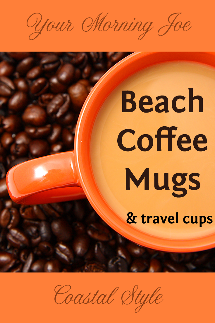 Coffee Mugs For Beach Enjoy Your Even More In A Travel Cup Or Mug With Ocean Themed Scenes And Sayings