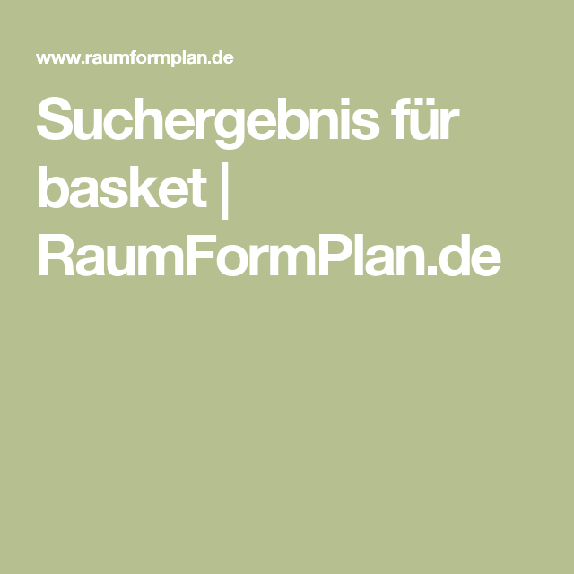 Suchergebnis für basket | RaumFormPlan.de