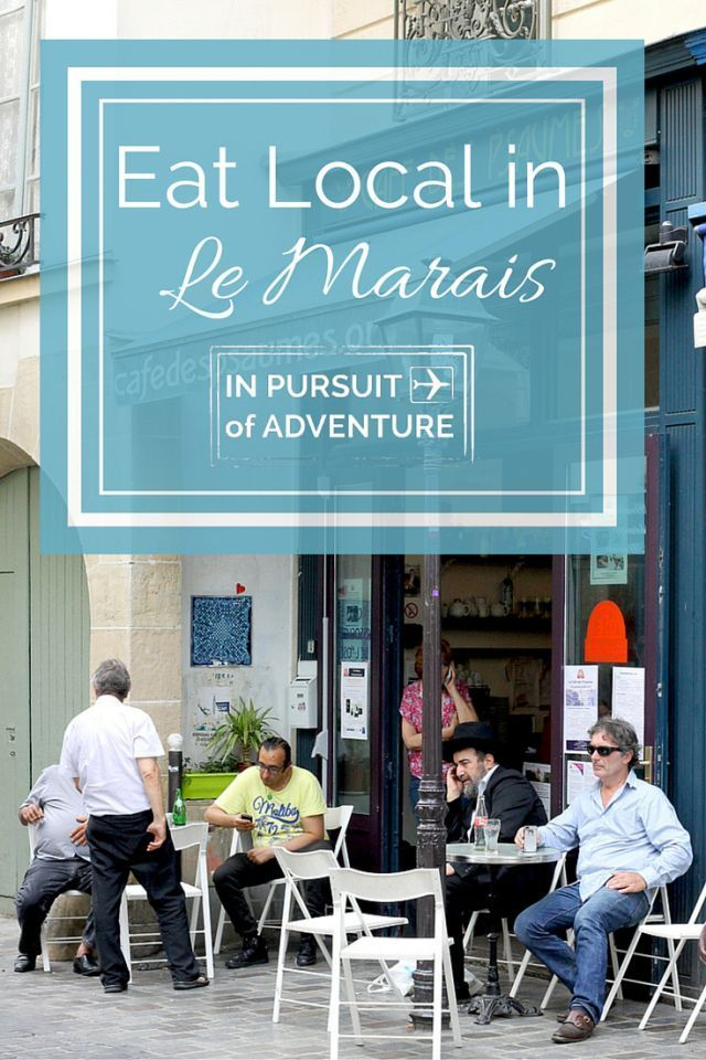 Eat Local in Le Marais - Our Guide to Our Favorite Neighborhood in Paris