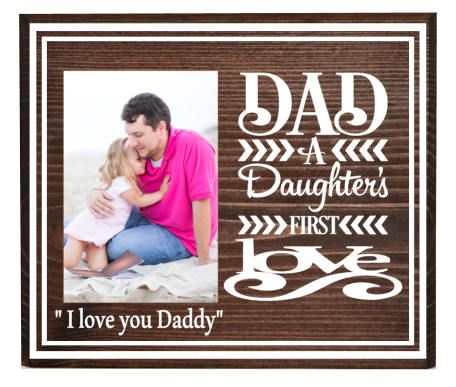 Dad A Daughters First Love Dad Picture Frame Gift Father Frames