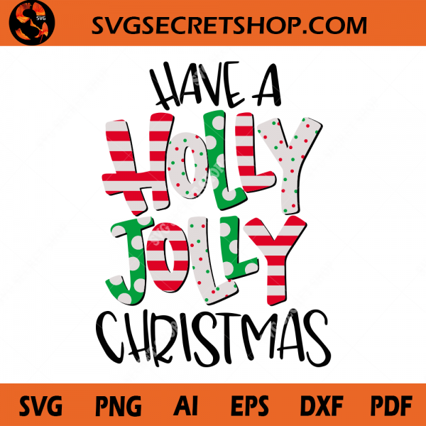 Have Holly Jolly Christmas SVG, Christmas Candy, Marry