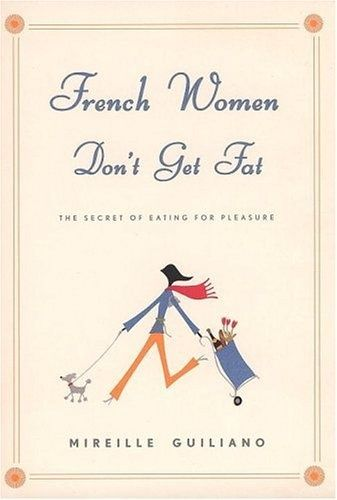 Have 3 Meals A Day Have 2 Drinks With Calories Coffee Wine Etc And Water For The Rest Walk Or Whatever Exercise Is Fun Fo French Women Diet Books Books