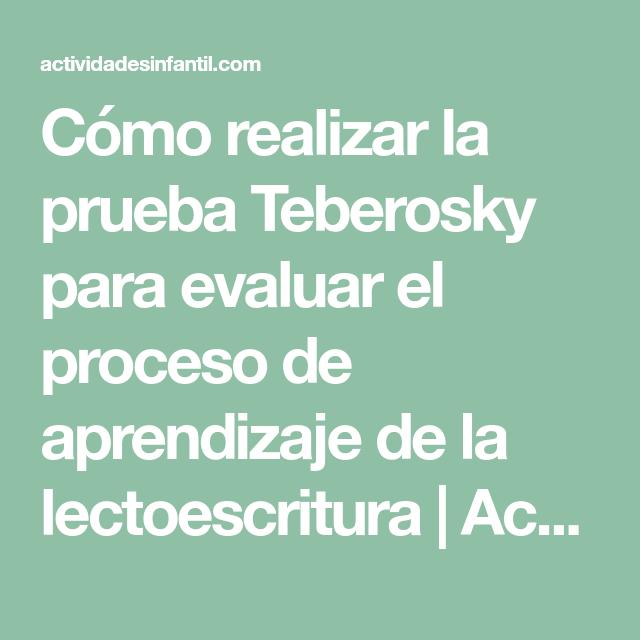 Cómo realizar la prueba Teberosky para evaluar el proceso de aprendizaje de la lectoescritura | Actividades infantil
