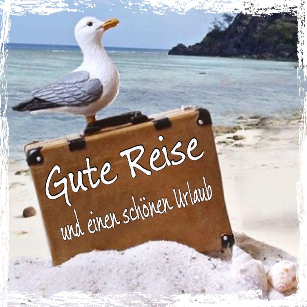 Gute Reise | Schönen urlaub wünschen, Urlaub grüße, Gute reise