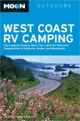 Moon West Coast Rv Camping The Complete Guide To More Than 2 300 Rv Parks And Campgrounds I Rv Parks And Campgrounds Oregon Coast Camping Camping Destinations