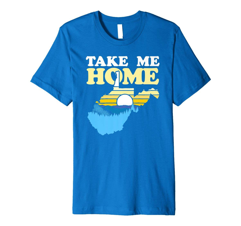 West Virginia Outdoors Take Me Home Mountains Premium T-Shirt #westvirginia