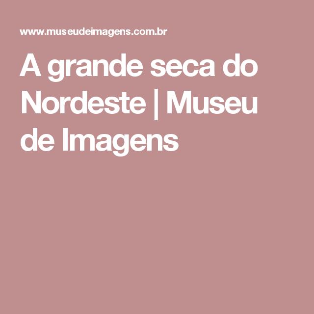 A grande seca do Nordeste | Museu de Imagens