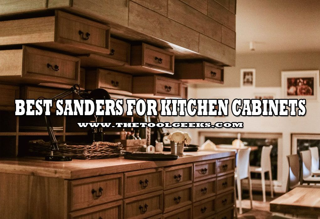 5 Best Sanders For Kitchen Cabinets 2020 Make Your Kitchen New Again In 2020 Kitchen Cabinets Kitchen Cabinet