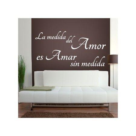 Vinilos decorativos con la frase la medida del amor es - Vinilos con textos ...