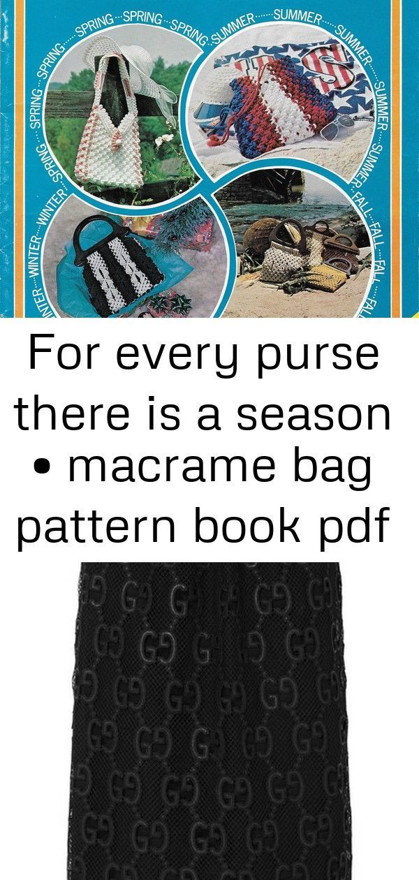 For Every Purse There Is A Season •Macrame Bag + Purse Pattern Book Gucci - Velvet And Grosgrai