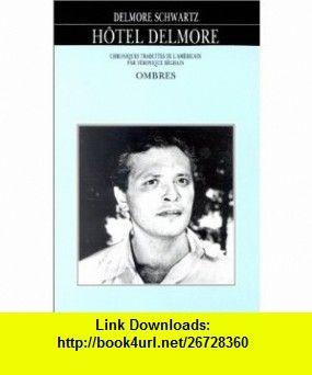 hotel delmore (9782905964632) Delmore Schwartz , ISBN-10: 2905964634  , ISBN-13: 978-2905964632 ,  , tutorials , pdf , ebook , torrent , downloads , rapidshare , filesonic , hotfile , megaupload , fileserve