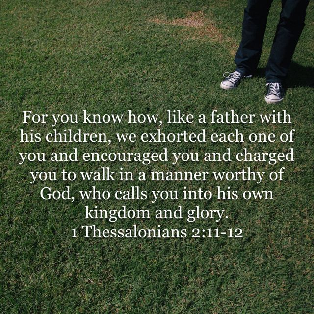 Image result for 1 Thess 2:11-12
