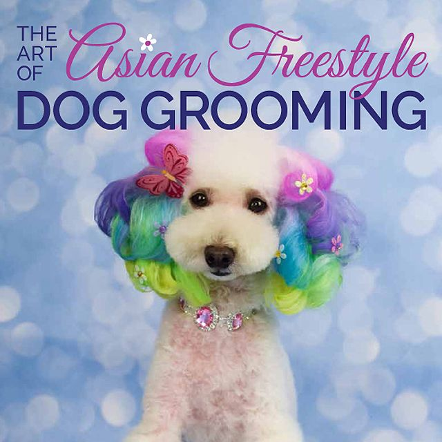 About The Book Riza Wisnom The Art Of Asian Freestyle Dog Grooming Dog Grooming Dog Grooming Diy Pet Grooming
