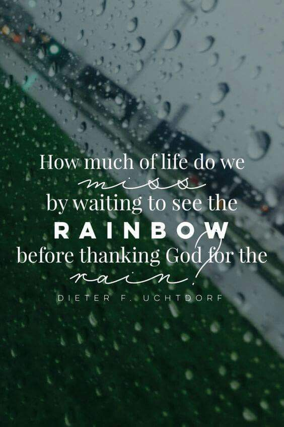 Don't forget to thank God for the rain  | Quotes | Church