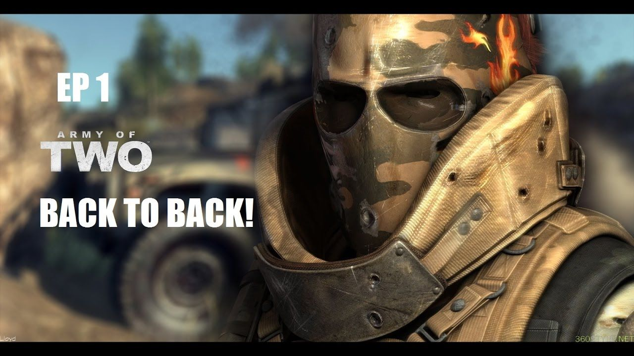 Back To Back Army Of Two Ep 1 Army Of Two Army Guys