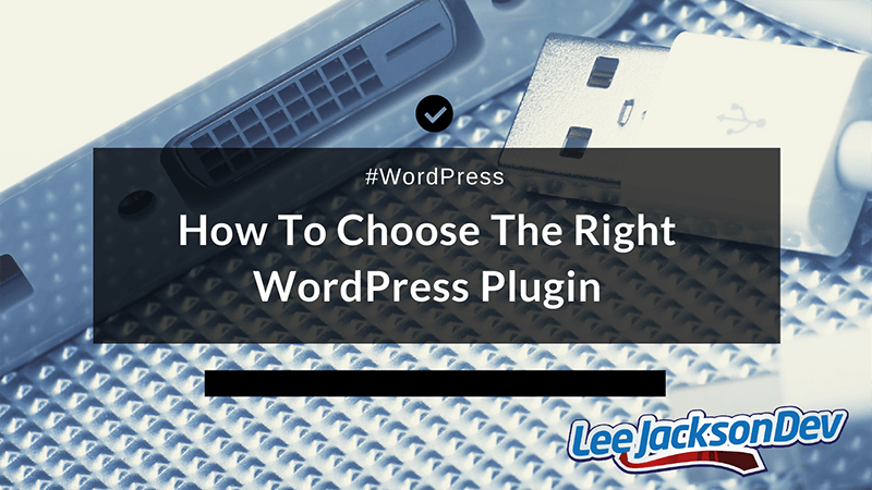 How to choose the right #wordpress plugin