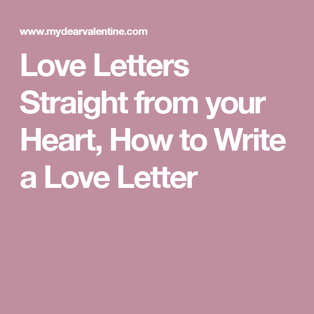 Love Letters Straight from your Heart How to Write a Love Letter