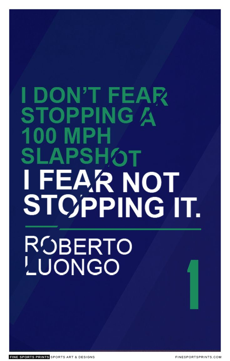 Roberto Luongo Quote On Print See More At Www Finesportsprints Com