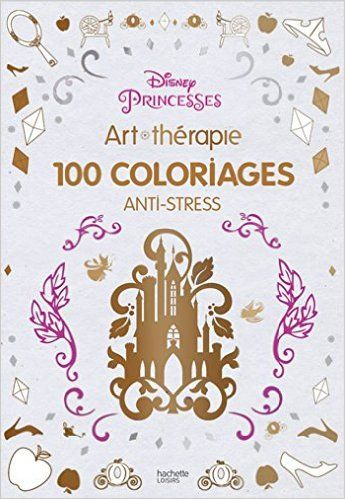 Disney Princesses 100 Coloriages Anti Stress By